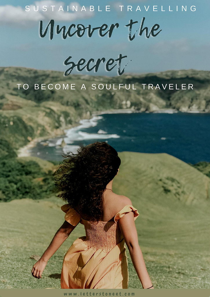 Sustainable Travelling: Uncover the Secret to Become a Soulful Traveller